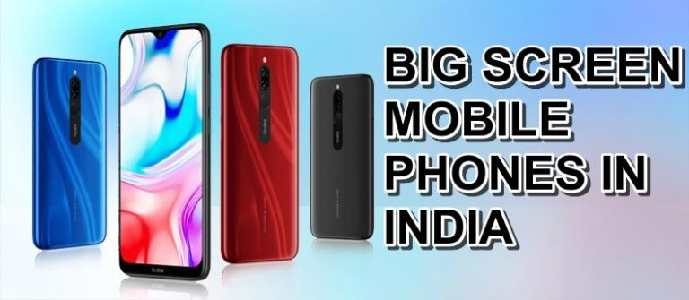 Top 4 Big Screen Mobile Phones in India