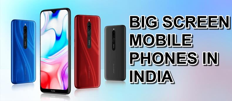 Big Screen Android Mobile Phones in India